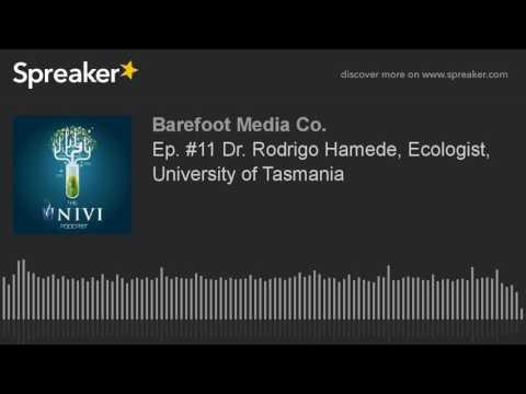 Ep. #11 Dr. Rodrigo Hamede, Ecologist, University of Tasmania