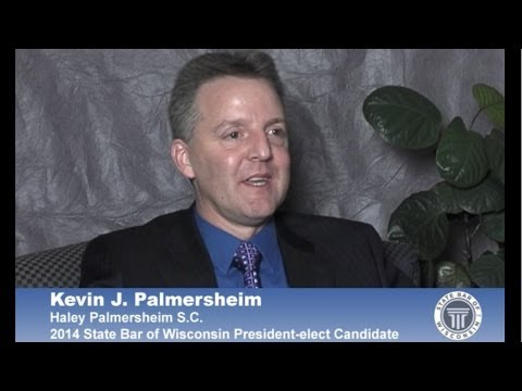 Kevin Palmersheim: 2014 State Bar of Wisconsin President-elect Candidate