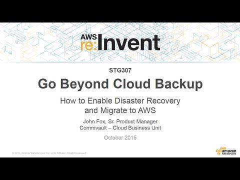 AWS re:Invent 2015   (STG307) How to Enable Disaster Recovery and Migrate to AWS