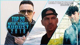 TOP 20 Deutschrap NEUE SONGS CHARTS | AUGUST 2018