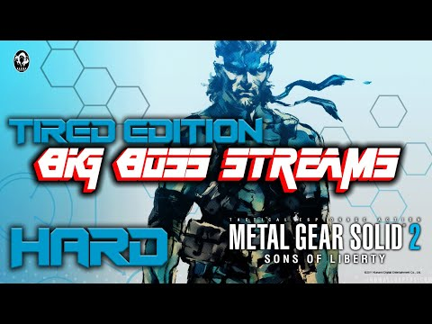 BigBoss Streams Metal Gear Solid 2 Sons of Liberty | Tired as fuck Difficulty