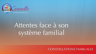 Constellations familiales attentes