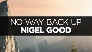 [LYRICS] Nigel Good - No Way Back Up (ft. Illuminor)