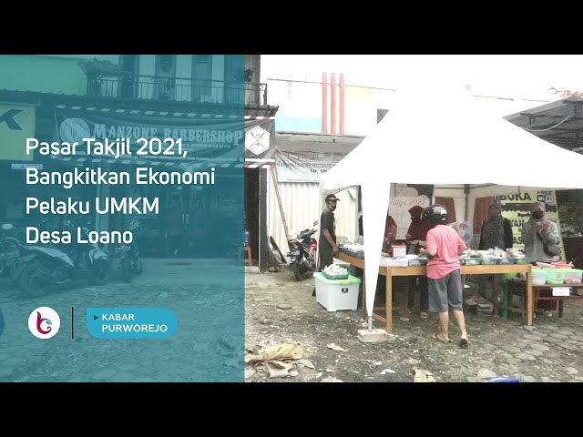 Pasar Takjil 2021, Bangkitkan Ekonomi Pelaku UMKM Desa Loano
