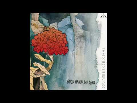 The Color Turning -- Good Hands Bad Blood [FULL ALBUM]