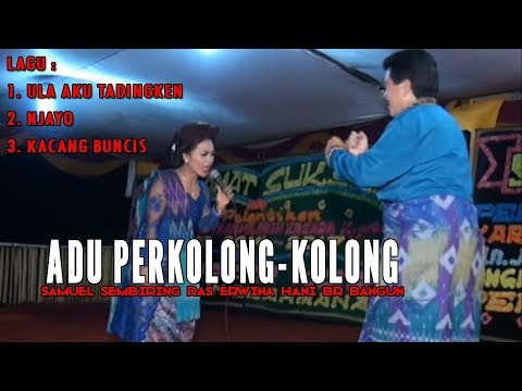 Adu Perkolong-Kolong | Samuel Sembiring ras Erwina Hani br Bangun Bagian 1