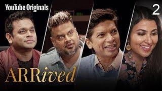 Ep 2 | A. R. Rahman, Clinton Cerejo, Shaan, Vidya Vox  | #ARRivedSeries