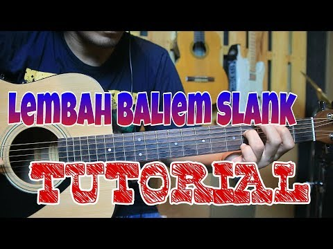 TUTORIAL PETIKAN LEMBAH BALIEM SLANK