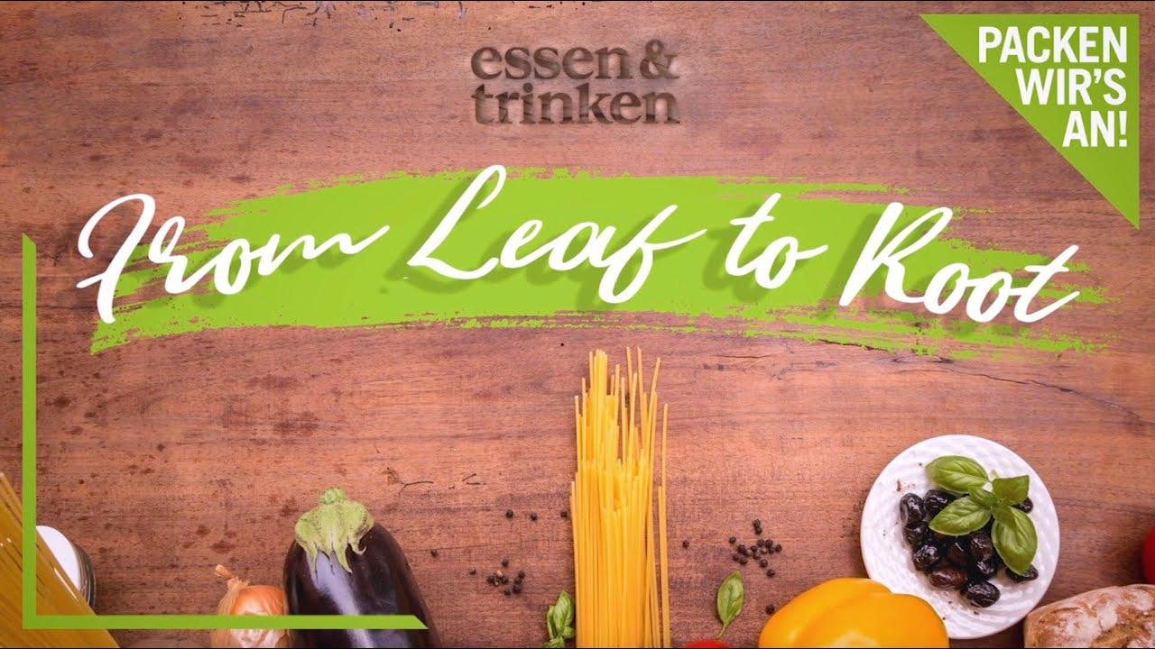 Achim kocht: Leaf-to-root-Rezepte