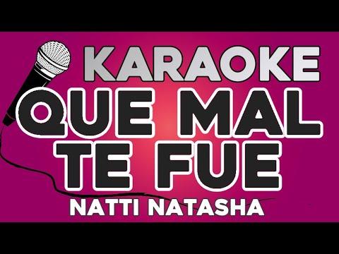 KARAOKE (Que mal te fue – Natti Natasha)