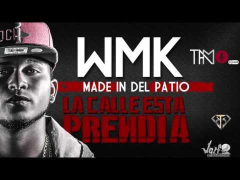 WMK - La Calle Esta Prendia