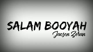 SALAM BOOYAH Lirik Feat Jacson Zeran