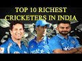 Top 10 Richest Cricketers in India And Their Net Worth | 2018