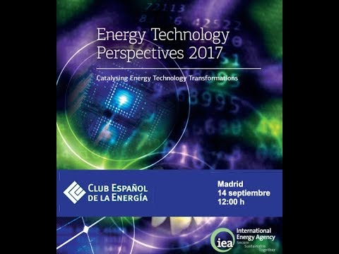 IEA Energy Technology Perspectives 2017. Madrid, 14 septiembre de 2017