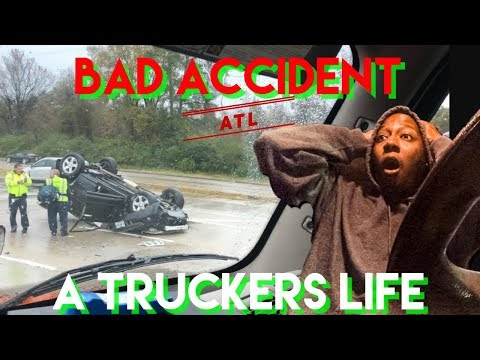 Horrible Car Accident / A Truckers Life