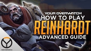 Overwatch Advanced Reinhardt Guide - Pinning & Mind Games