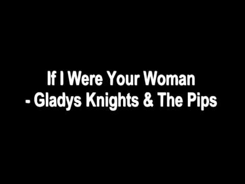 If I Were Your Woman - Gladys Knight & The Pips