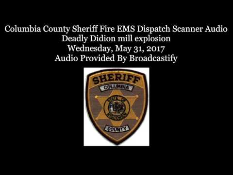 Columbia County Dispatch Scanner Audio Deadly Didion mill explosion