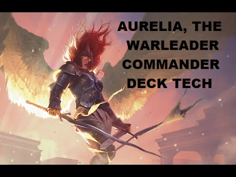 Aurelia, The Warleader EDH Deck Tech - YouTube