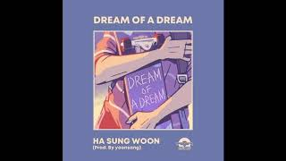 [DOWNLOAD] [SINGLE] HA SUNG WOON – DREAM OF A DREAM