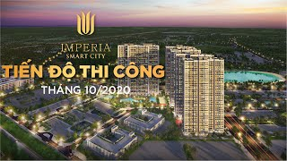 Tiến độ thi công Imperia Smart City Tây Mỗ tháng 10/2020