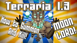 Terraria 1.3 Tutorial: How To Summon And KILL The Moon Lord!
