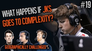 What will happen if JKS moves to Complexity? - Geographically Challenged E19