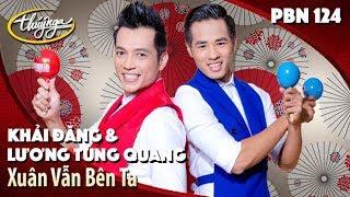 PBN 124 | Lương Tùng Quang & Khải Đăng - Xuân Vẫn Bên Ta (Trần Tuấn Kiệt)