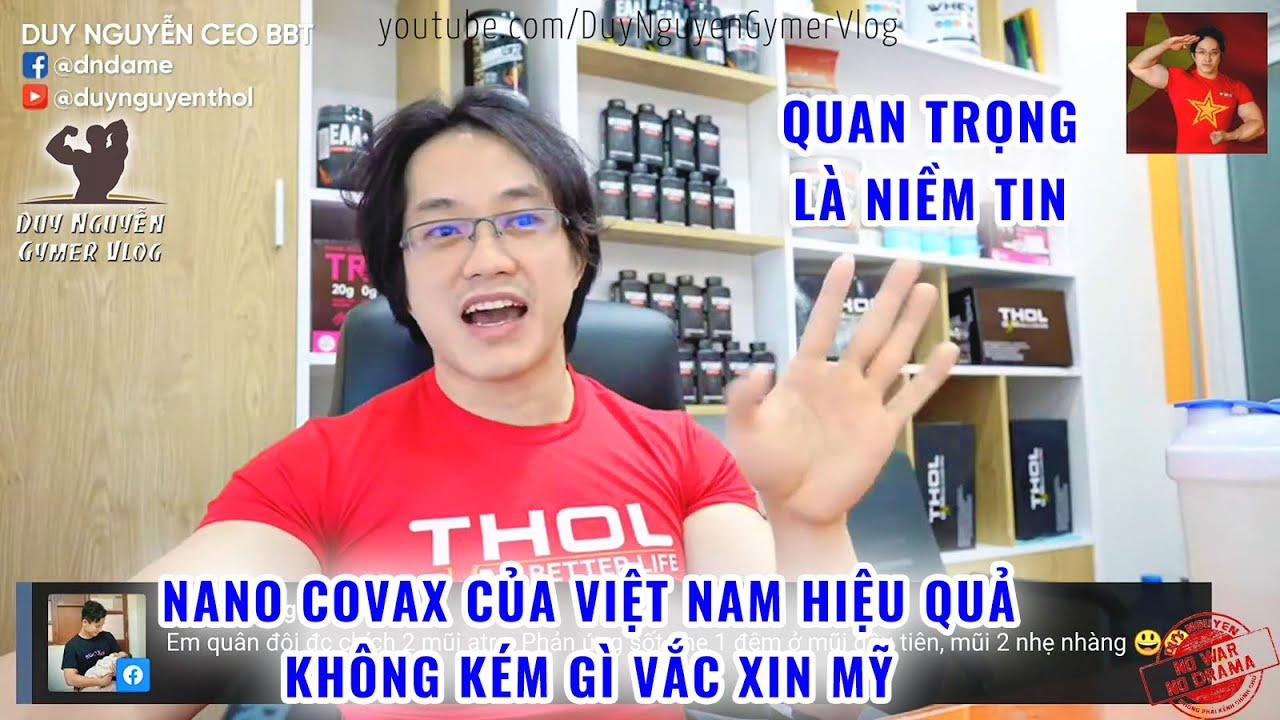 Nano Covax Của Việt Nam Hiệu Quả Không Kém Gì Vắc Xin Mỹ. Quan Trọng Là Niềm Tin Vào Vắc Xin Thôi
