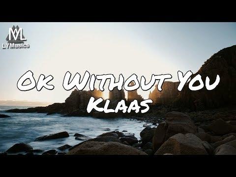 Klaas - Ok Without You (Lyrics)