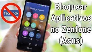 Como Bloquear Aplicativos No Asus Zenfone Sem Usar Apps.