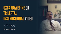 Oxcarbazepine or Trileptal Instructional Video