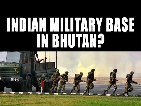 Indian Military Base in Bhutan??