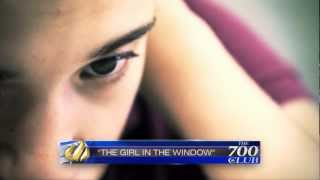 700 Club Promo, May 31, 2012 - The Girl in the Window - CBN.com