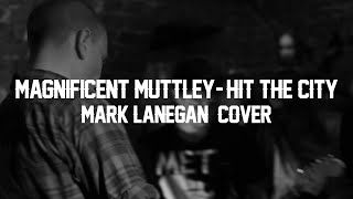Magnificent Muttley - Hit the City (Mark Lanegan Cover) Live @ Lighthouse Sessions Kołobrzeg HD