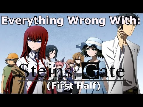 Everything Wrong With: Steins;Gate (First Half)