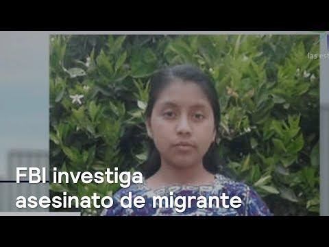 FBI atrae caso de migrante guatemalteca asesinada en Texas - Noticias con Karla Iberia