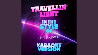 Travellin' Light (In the Style of Cliff Richard) (Karaoke Version)