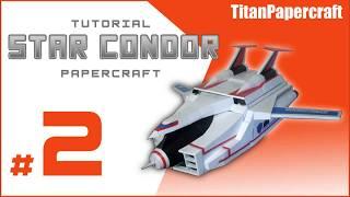 Download Video #2 - Tutorial Star Condor Papercraft MP3 3GP MP4