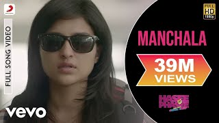 Manchala (Full Video Song) | Hasee Toh Phasee