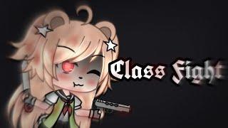 ||Class Fight||GLMV//⛔Flash Warning⛔// Desc.
