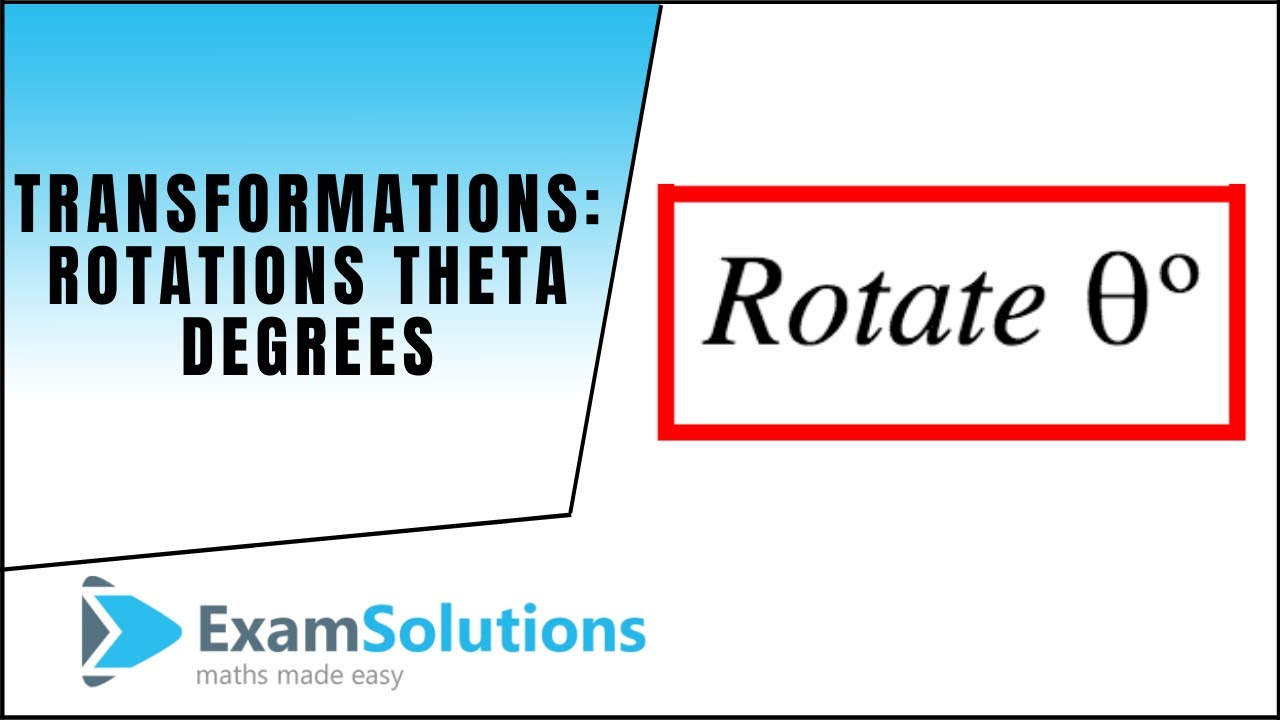 Transformation Matrices : Rotation theta degrees : ExamSolutions Maths  Tutorials
