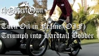 Turn Oil in Frame (OIF) Triumph into Hardtail Bobber (Cycle Zombies from Brittown motorcycle movie)