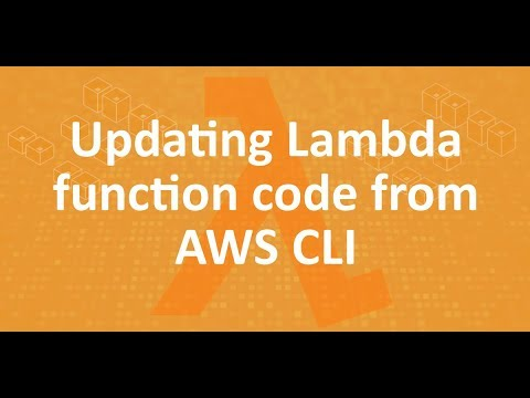 Part 12 - Updating Lambda function code from AWS-CLI
