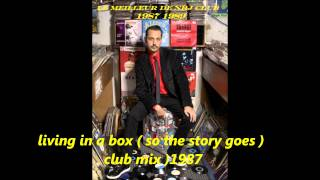 living in a box ( so the story goes )  club mix 1987