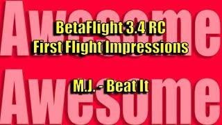 Betaflight 3.4 First Impressions - Read Description (MJ Beat It)