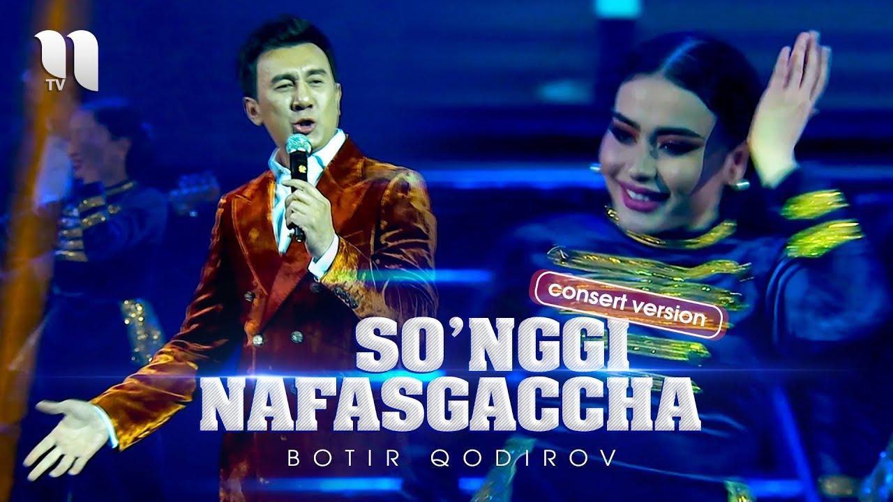 Botir Qodirov - So'ngi nafasgacha | Ботир Кодиров - Сунги нафасгача (consert version 2019)