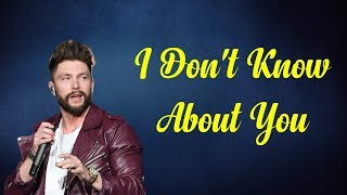 Chris Lane - I Don't Know About You (Lyrics)