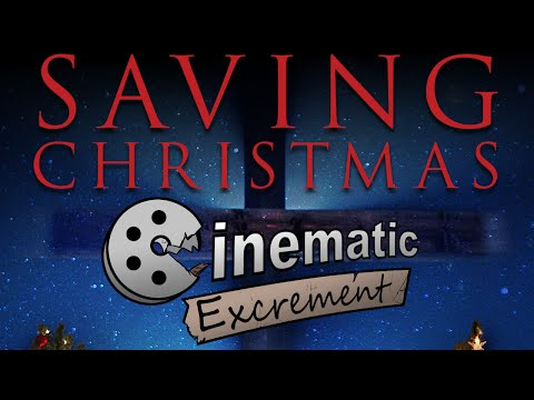 Cinematic Excrement: Episode 82 - Saving Christmas