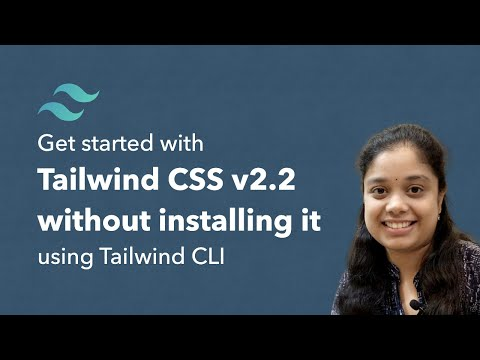 Learn All About The Latest Tailwind CSS Version 2.2 in 13 Minutes